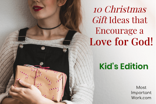 10 Christmas Gift Ideas the Encourage a Love for God Kids Edition & 10 Christmas Gift Ideas the Encourage a Love for God Kids Edition ...